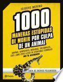 1.000 maneras estúpidas de morir por culpa de un animal
