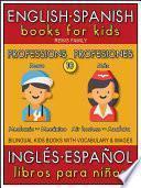 10 - More Professions (Más Profesiones) - English Spanish Books for Kids (Inglés Español Libros para Niños)