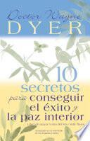 10 Secretos para Conseguir el Éxito y la paz interior