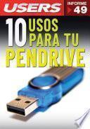 10 Usos para tu Pendrive