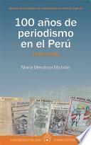 100 años de periodismo en el Perú