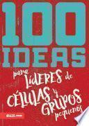 100 ideas para Líderes de Grupos Pequeños – e625