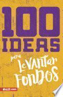 100 Ideas para Recaudar Fondos