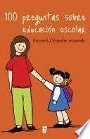 100 Preguntas sobre educación escolar
