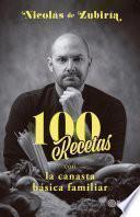 100 Recetas con la canasta básica familiar