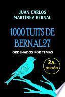 1000 TUITS DE BERNAL27
