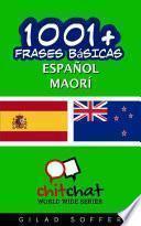 1001+ Frases Básicas Español - Maorí
