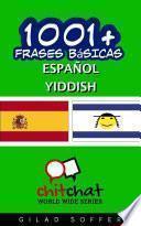 1001+ Frases Básicas Español - Yiddish
