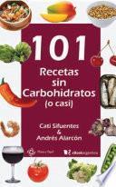 101 recetas sin carbohidratos (o casi)