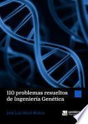 110 problemas resueltos de Ingeniería Genética
