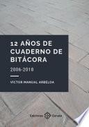 12 años de cuaderno de bitácora (2006-2018)