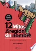 12 mitos de una región sin nombre. Latinoamérica