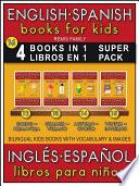 16 - 4 Books in 1 - 4 Libros en 1 (Super Pack) - English Spanish Books for Kids (Inglés Español Libros para Niños)