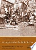 1898: Primera parte. La competencia en los inicios del cine.