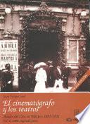 1900: Segunda parte. El cinematógrafo y los teatros
