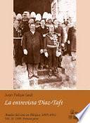 1909: Primera parte. La entrevista Díaz - Taft