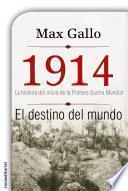 1914. El destino del mundo