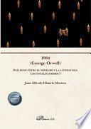 1984 (George Orwell) Diálogos entre el derecho y la literatura: Los totalitarismos I .