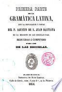 1a Parte de la Gramática Latina con la explicación y notas... Reducidas a compendio para uso de las escuelas