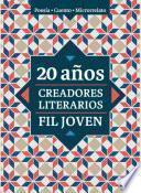20 años. Creadores Literarios FIL Joven