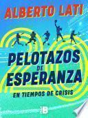 20 pelotazos de esperanza en tiempos de crisis