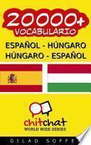 20000+ Español - Húngaro Húngaro - Español Vocabulario
