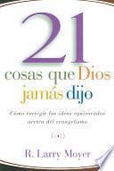 21 Cosas Que Dios Jamas Dijo