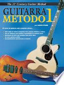 21st Century Guitar Method 1 (Spanish Edition)