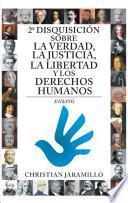 2a Disquisición Sobre La Verdad, La Justicia, La Libertad Y Los Derechos Humanos