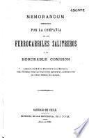 2o. [i.e. Segundo] memorandum presentado por la Compañia de los Ferrocarriles Salitreros a la honorable comisión nombrada por S. E. el Presidente de la República para informar sobre las solicitudes referentes a construcción de líneas férreas en Tarapacá