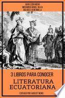 3 Libros Para Conocer Literatura Ecuatoriana