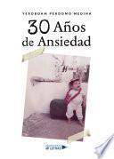 30 Años de Ansiedad