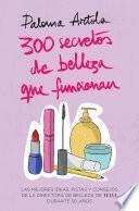 300 secretos de belleza que funcionan