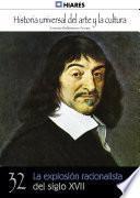 32. La explosión racionalista del Siglo XVII