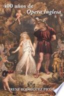 400 años de Ópera inglesa
