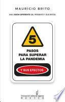 5 Pasos para superar la pandemia y sus efectos