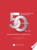 50 años en la formación universitaria de comunicadores. 1967–2017