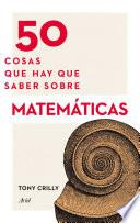 50 cosas que hay que saber sobre matemáticas