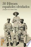 50 Héroes españoles olvidados