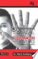 50 proyectos de acción social para involucrar a los jóvenes y cambiar el mundo