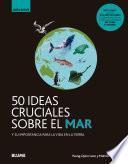 50 temas cruciales sobre el mar