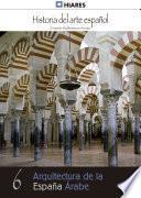 6.- Arquitectura de la España Árabe.