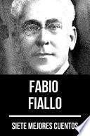 7 mejores cuentos de Fabio Fiallo