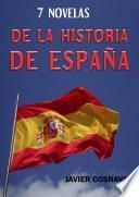 7 NOVELAS DE LA HISTORIA DE ESPAÑA