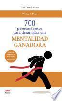 700 Pensamientos para desarrollar una mentalidad ganadora