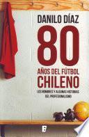 80 Años Del Futbol Chileno