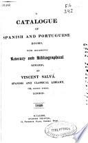 A catalogue of spanish and portuguese books, with occasional literary and bibliogrphical remarks