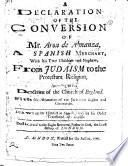 A Declaration of the Conversion of Mr. Aron de Almanza, a Spanish merchant ... from Judaism to the Protestant Religion ... Drawn up by himself in Spanish, and by his order translated into English. Span. & Eng