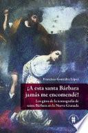 ¡A esta santa Bárbara jamás me encomendé!