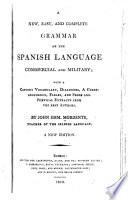 A New, Easy, and Complete Grammar of the Spanish Language, Commercial and Military